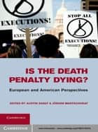 Is the Death Penalty Dying? - European and American Perspectives ebook by Austin Sarat, Jürgen Martschukat