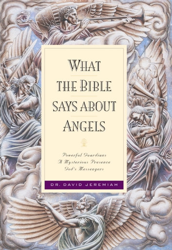 What the Bible Says about Angels ebook by David Jeremiah