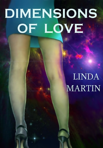 Dimensions of Love ebook by Linda Martin