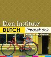 Dutch Phrasebook ebook by Eton Institute