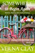 Somewhere To Begin Again ebook by Verna Clay