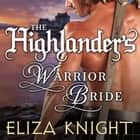 The Highlander's Warrior Bride audiobook by Eliza Knight