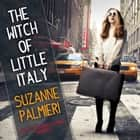 The Witch of Little Italy audiobook by Suzanne Palmieri