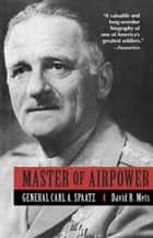 Master of Airpower ebook by David Mets