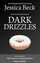 Dark Drizzles - Donut Mystery #40 ebook by Jessica Beck