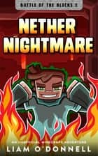 Nether Nightmare - An Unofficial Minecraft Adventure ebook by