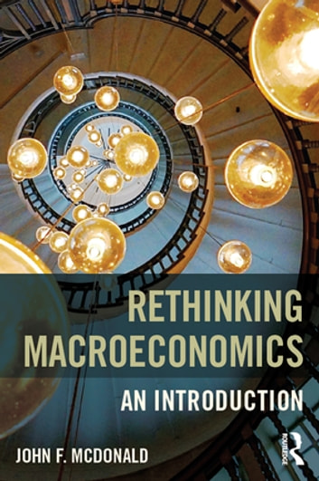 Rethinking Macroeconomics - An introduction ebook by John F. McDonald