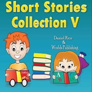 Short Stories Collection V - Short Stories for Kids, #5 ebook by Worlds Shop