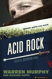 Acid Rock - The Destroyer #13 ebook by Warren Murphy,Richard Sapir