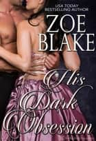 His Dark Obsession ebook by Zoe Blake