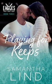 Playing For Keeps - Indianapolis Eagles, #3 ebook by Samantha Lind