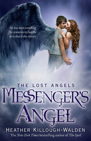 Messenger's Angel: Lost Angels Book 2 - Lost Angels: Book Two ebook by Heather Killough-Walden