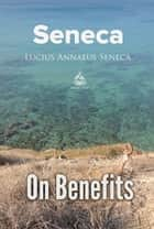On Benefits ebook by Lucius Seneca