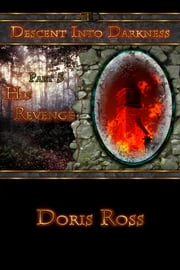 Descent Into Darkness: His Revenge