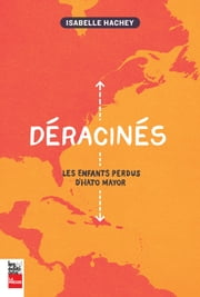 Déracinés - Les enfants perdus d'Hato Mayor ebook by Isabelle Hachey
