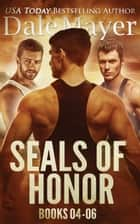 SEALs of Honor: Books 4-6 ebook by Dale Mayer