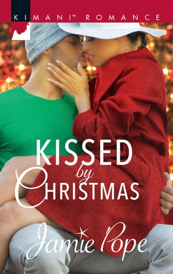 Kissed By Christmas (Mills & Boon Kimani) (Tropical Destiny, Book 2) ebook by Jamie Pope