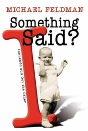 Something I Said?: Innuendo and Out the Other ebook by Feldman, Michael