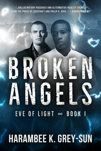 Broken Angels (Eve of Light, Book I) ebook by Harambee K. Grey-Sun