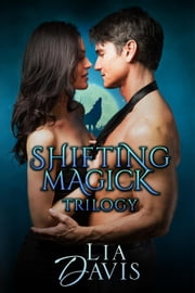 Shifting Magick Trilogy - Shifting Magick Trilogy ebook by Kobo.Web.Store.Products.Fields.ContributorFieldViewModel