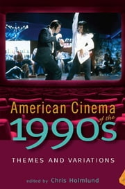 American Cinema of the 1990s: Themes and Variations ebook by Pomerance, Murray