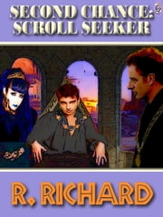 SECOND CHANCE: Scroll Seeker ebook by R. Richard, T.L. Davison