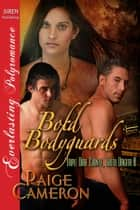 Bold Bodyguards ebook by Paige Cameron