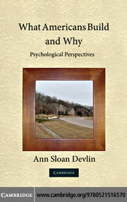 What Americans Build and Why ebook by Devlin, Ann Sloan