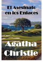 El Asesinato en los Enlaces - The Murder on the Links, Spanish edition eBook by Agatha Christie