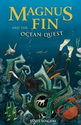 Magnus Fin and the Ocean Quest ebook by Janis Mackay