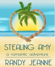 Stealing Amy ebook by Randy Jeanne