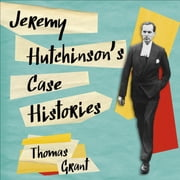 Jeremy Hutchinson's Case Histories - From Lady Chatterley's Lover to Howard Marks audiobook by Thomas Grant