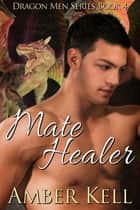 Mate Healer ebook by Amber Kell