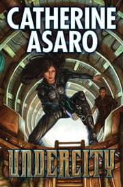 Undercity ebook by Catherine Asaro