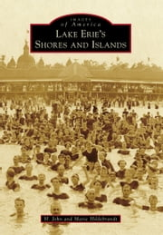 Lake Erie's Shores and Islands ebook by H. John Hildebrandt,Marie Hildebrandt
