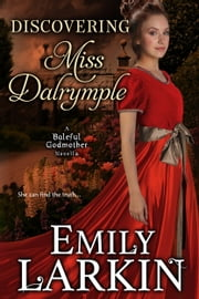 Discovering Miss Dalrymple ebook by Emily Larkin