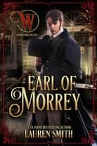 The Earl of Morrey - The League of Rogues, #14 ebook by Lauren Smith, The Wicked Earls' Club