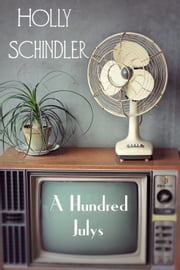 A Hundred Julys ebook by Holly Schindler