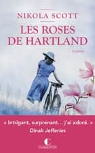 Les roses de Hartland ebook by Nikola Scott