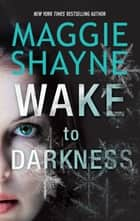 Wake To Darkness ebook by