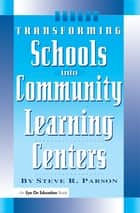 Transforming Schools into Community Learning Centers ebook by Stephen Parson