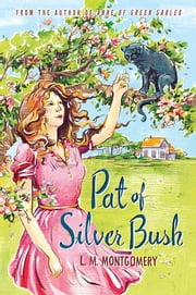 Pat of Silver Bush ebook by L.M. Montgomery