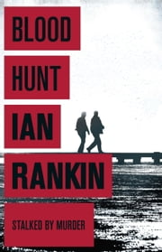 Blood Hunt ebook by Ian Rankin