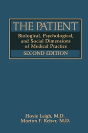 The Patient - Biological, Psychological, and Social Dimensions of Medical Practice ebook by Hoyle Leigh