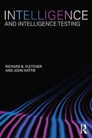 Intelligence and Intelligence Testing ebook by Richard B Fletcher,John Hattie