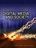 Digital Media and Society ebook by Adrian Athique