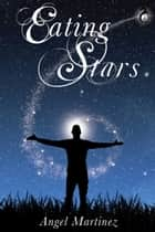 Eating Stars ebook by Angel Martinez