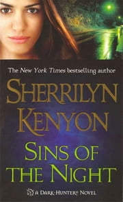 Sins of the Night - A Dark-Hunter Novel ebook by Sherrilyn Kenyon