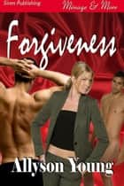Forgiveness ebook by Allyson Young