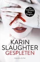 Gespleten ebook by Slaughter Karin, Lenting Ineke